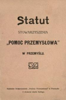 """Statut Stowarzyszenia """"Pomoc Przemysłowa"""" w Przemyślu"""