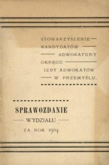 Pierwsze sprawozdanie Wydziału Stowarzyszenia Kandydatów Adwokatury Okręgu Izby Adwokatów w Przemyślu za rok administracyjny 1904