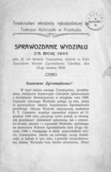 Sprawozdanie Wydziału Towarzystwa młodzieży rękodzielniczej im. Tadeusza Kościuszki w Przemyślu za rok 1908
