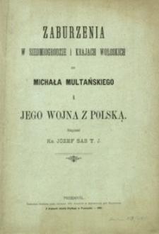 Zaburzenia w Siedmiogrodzie i krajach wołoskich za Michała Multańskiego i jego wojna z Polską