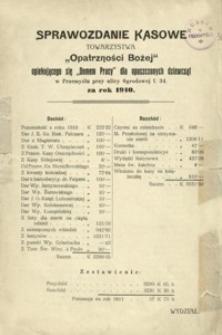 """Sprawozdanie kasowe Towarzystwa """"Opatrzności Bożej"""" opiekującego się """"Domem Pracy"""" dla opuszczonych dziewcząt w Przemyślu […] za rok 1910"""