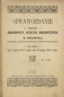 Sprawozdanie Zarządu Składnicy Kółek Rolniczych w Przemyślu […] za czas od 5 lipca 1917 roku do 31 maja 1918 roku