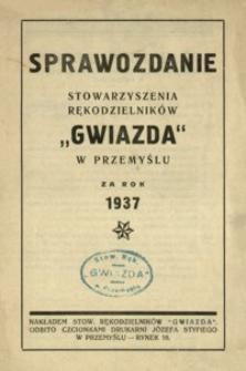 """Sprawozdanie Stowarzyszenia Rękodzielników """"Gwiazda"""" w Przemyślu za rok 1937"""