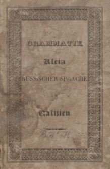 Grammatik der ruthenischen oder klein russischen Sprache in Galizien