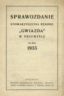 """Sprawozdanie Stowarzyszenia Rękodz[ielników] """"Gwiazda"""" w Przemyślu za rok 1935"""