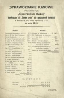 """Sprawozdanie kasowe Towarzystwa """"Opatrzności Bożej"""" opiekującego się """"Domem pracy"""" dla opuszczonych dziewcząt w Przemyślu […] za rok 1911"""