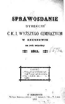 Sprawozdanie Dyrekcyi C. K. Gimnazyum I w Rzeszowie za rok szkolny 1911