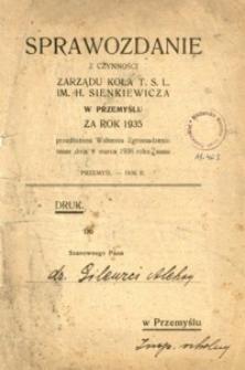 Sprawozdanie z czynności Zarządu Koła T. S. L. im. H. Sienkiewicza w Przemyślu za rok 1935 : przedłożone Walnemu Zgromadzeniu dnia 8 marca 1936 roku