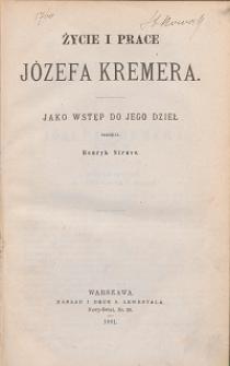 Życie i prace Józefa Kremera jako wstęp do jego dzieł