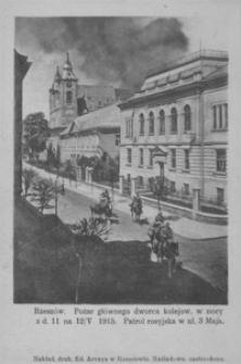 Rzeszów. Pożar głównego dworca kolejow[ego] w nocy z d. 11 na 12/V 1915. Patrol rosyjska w ul. 3 Maja [Pocztówka]