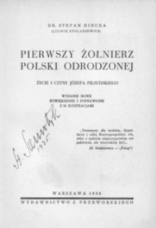 Pierwszy żołnierz Polski odrodzonej : życie i czyny Józefa Piłsudskiego
