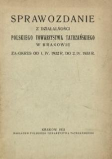 Sprawozdanie z działalności Polskiego Towarzystwa Tatrzańskiego w Krakowie : za okres od 1.IV.1932 r. do 2.IV.1933 r.