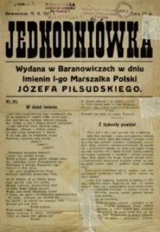 Jednodniówka : wydana w Baranowiczach w dniu Imienin I-go Marszałka Polski Józefa Piłsudskiego