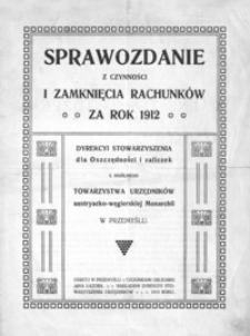 Sprawozdanie z czynności I. zamknięcia rachunków dyrekcji stowarzyszenia dla Oszczędności i zaliczek I. ogólnego Towarzystwa Urzędników austryacko-węgierskiej Monarchii w Przemyślu : za rok 1912
