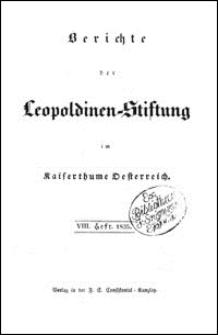 Berichte der Leopoldinen-Stiftung im Kaiserthume Oesterreich. Z. 8