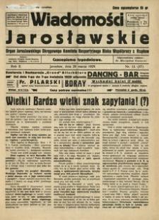 Wiadomości Jarosławskie : organ Jarosławskiego Okręgowego Komitetu Bezpartyjnego Bloku Współpracy z Rządem. 1929, R. 2, nr 13 (marzec)