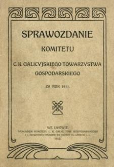 Sprawozdanie Komitetu C. K. Galicyjskiego Towarzystwa Gospodarskiego za rok 1911