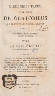 C. Cornelii Taciti Dialogus de oratoribus a corruptelis nuper illatis repurgatus ex Lipsiana ed. anni M.D.LXXIIII