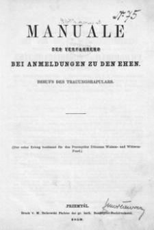 Manuale des Verfahrens bei Anmeldungen zu den Ehen : behufs des Trauungsraptulars
