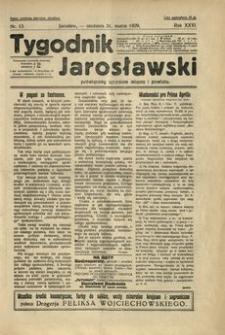 Tygodnik Jarosławski : poświęcony sprawom miasta i powiatu. 1929, R. 26, nr 13 (marzec)