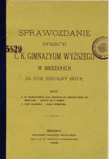 Sprawozdanie Dyrekcyi C. K. Gimnazyum Wyższego w Brzeżanach za rok szkolny 1907/08