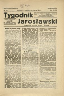 Tygodnik Jarosławski : poświęcony sprawom miasta i powiatu. 1935, R. 32, nr 13 (marzec)