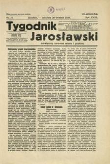 Tygodnik Jarosławski : poświęcony sprawom miasta i powiatu. 1935, R. 32, nr 17 (kwiecień)