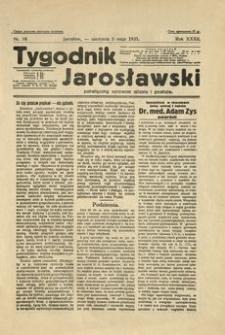 Tygodnik Jarosławski : poświęcony sprawom miasta i powiatu. 1935, R. 32, nr 18 (maj)