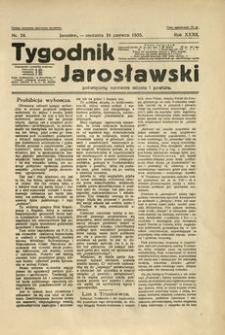 Tygodnik Jarosławski : poświęcony sprawom miasta i powiatu. 1935, R. 32, nr 24 (czerwiec)