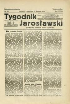 Tygodnik Jarosławski : poświęcony sprawom miasta i powiatu. 1935, R. 32, nr 33 (sierpień)