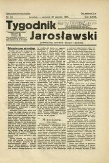 Tygodnik Jarosławski : poświęcony sprawom miasta i powiatu. 1935, R. 32, nr 34 (sierpień)