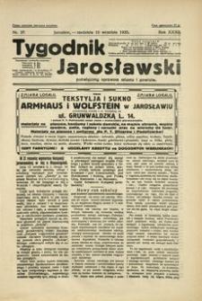 Tygodnik Jarosławski : poświęcony sprawom miasta i powiatu. 1935, R. 32, nr 37 (wrzesień)