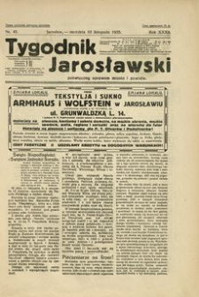 Tygodnik Jarosławski : poświęcony sprawom miasta i powiatu. 1935, R. 32, nr 45 (listopad)