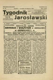 Tygodnik Jarosławski : poświęcony sprawom miasta i powiatu. 1935, R. 32, nr 47 (listopad)
