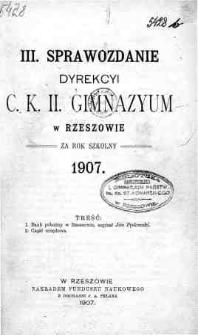 Sprawozdanie Dyrekcyi C. K. II Gimnazyum w Rzeszowie za rok szkolny 1907