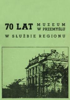 70 lat Muzeum w Przemyślu w służbie regionu