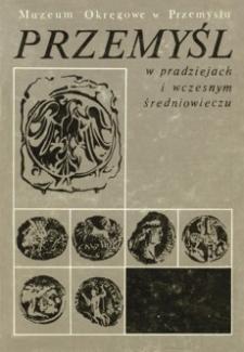 Przemyśl w pradziejach i wczesnym średniowieczu