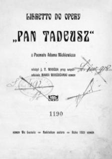 """Libretto do opery """"Pan Tadeusz"""" : z Poematu Adama Mickiewicza"""
