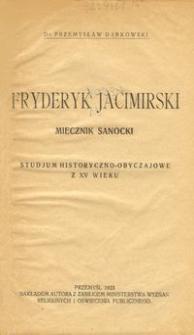 Fryderyk Jacimirski : miecznik sanocki : studjum historyczno-obyczajowe z XV wieku