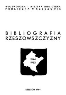 Bibliografia Rzeszowszczyzny : druki zwarte. Za lata 1944-1963. Cz.1