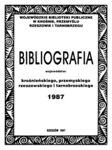 Bibliografia województw : krośnieńskiego, przemyskiego, rzeszowskiego i tarnobrzeskiego 1987
