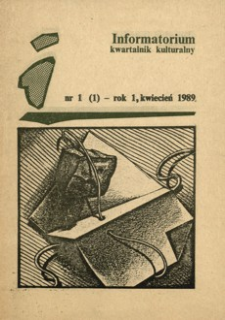 Informatorium : kwartalnik kulturalny. 1989, R. 1, nr 1 (kwiecień)