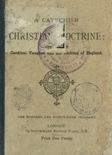 A Catechism of Christian Doctrine : approved by Cardinal Vaughan and the Bishops of England