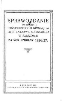 Sprawozdanie Dyrekcji Państwowego II Gimnazjum im. Stanisława Sobińskiego w Rzeszowie za rok szkolny 1926/27