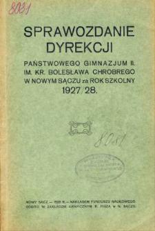 Sprawozdanie Dyrekcji Państwowego Gimnazjum II im. Kr. Bolesława Chrobrego w Nowym Sączu za rok szkolny 1927/28