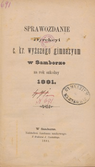 Sprawozdanie C. K. Wyższego Gimnazyum w Samborze za rok szkolny 1881