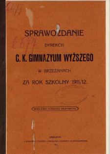 Sprawozdanie Dyrekcyi C. K. Gimnazyum Wyższego w Brzeżanach za rok szkolny 1911/12
