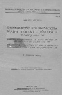 Działalność kolonizacyjna Marii Teresy i Józefa II w Galicji 1772-1790 : z 9 tablicami i mapą