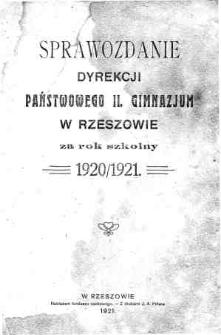 Sprawozdanie Dyrekcji Państwowego II Gimnazjum w Rzeszowie za rok szkolny 1920/21