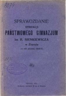 Sprawozdanie Dyrekcji Państwowego Gimnazjum im. Henryka Sienkiewicza w Zbarażu za rok szkolny 1926/27